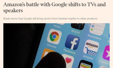亚马逊与谷歌的战斗正在转向智能电视和智能音箱
