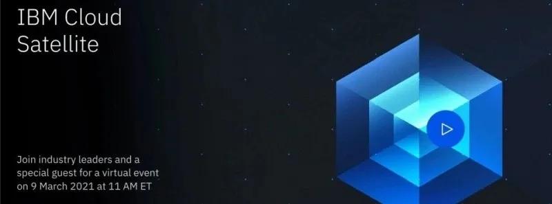 IBM正式推出混合云平台Cloud Satellite 搭载Lumen边缘平台